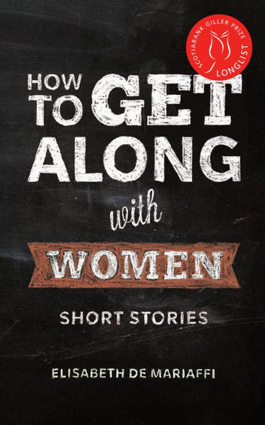 How to Get Along with Women / Elisabeth De Mariaffi
