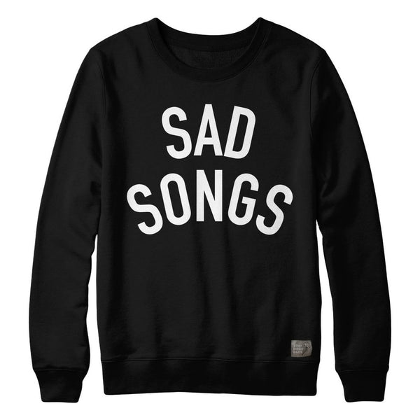 Sad Songs Sweatshirt