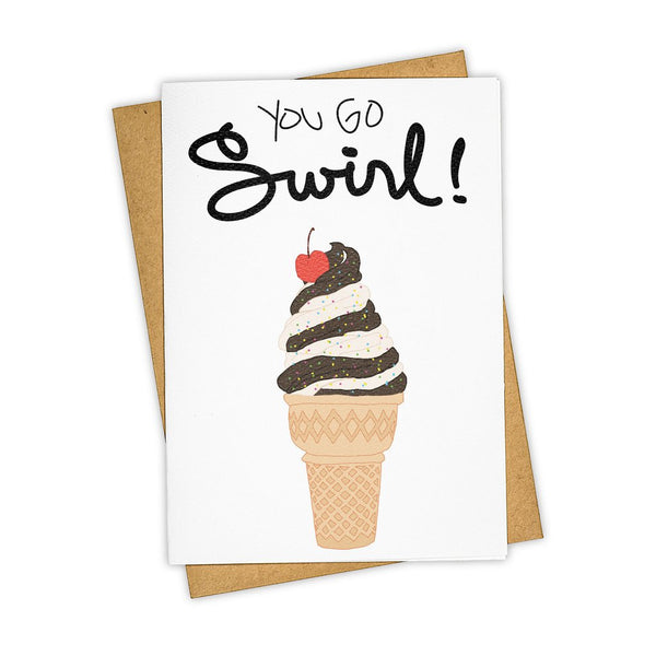 You Go Swirl! Card