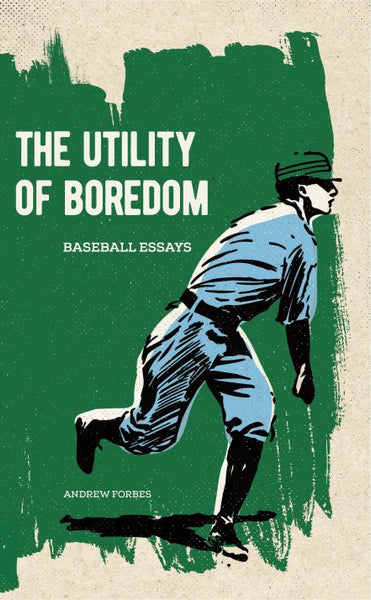 The Utility of Boredom / Andrew Forbes
