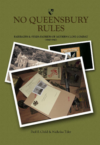 """NO QUEENSBURY RULES"" FAIRBAIRN & SYKES: FATHERS OF MODERN CLOSE COMBAT 1940-1942. NOW WITH 30% CYBER MONDAY-CYBER WEEK DISCOUNT!!"