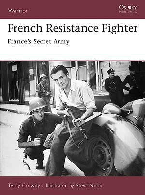 FRENCH RESISTANCE FIGHTER by Terry Crowdy - CQB Publications