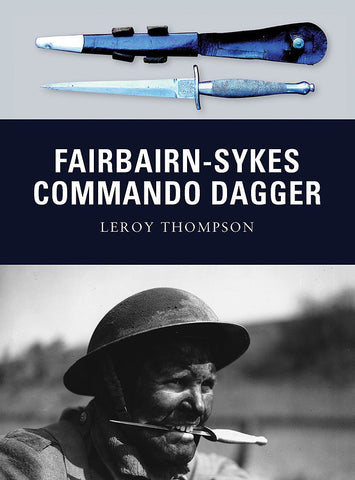 FAIRBAIRN-SYKES COMMANDO DAGGER by Leroy Thompson