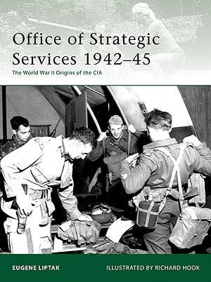 OFFICE OF STRATEGIC SERVICES 1942–45 by Eugene Liptak - CQB Publications
