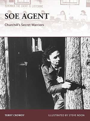 SOE AGENT by Terry Crowdy - CQB Publications