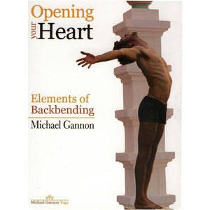 Opening Your Heart — Elements of Backbending