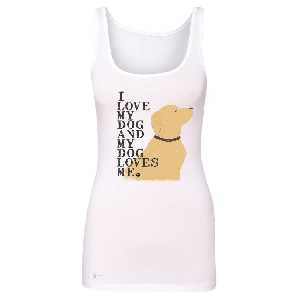 I Love My Dog And Dog Loves Me Women's Tank Top Graphic Cute Dog Sleeveless - Zexpa Apparel - 4