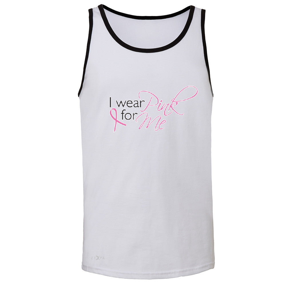 I Wear Pink For Me Men's Jersey Tank Breast Cancer Awareness Month Sleeveless - Zexpa Apparel - 5