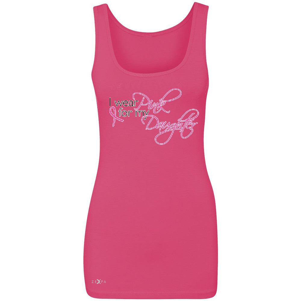 I Wear Pink For My Daughter Women's Tank Top Breast Cancer Awareness Sleeveless - Zexpa Apparel - 2