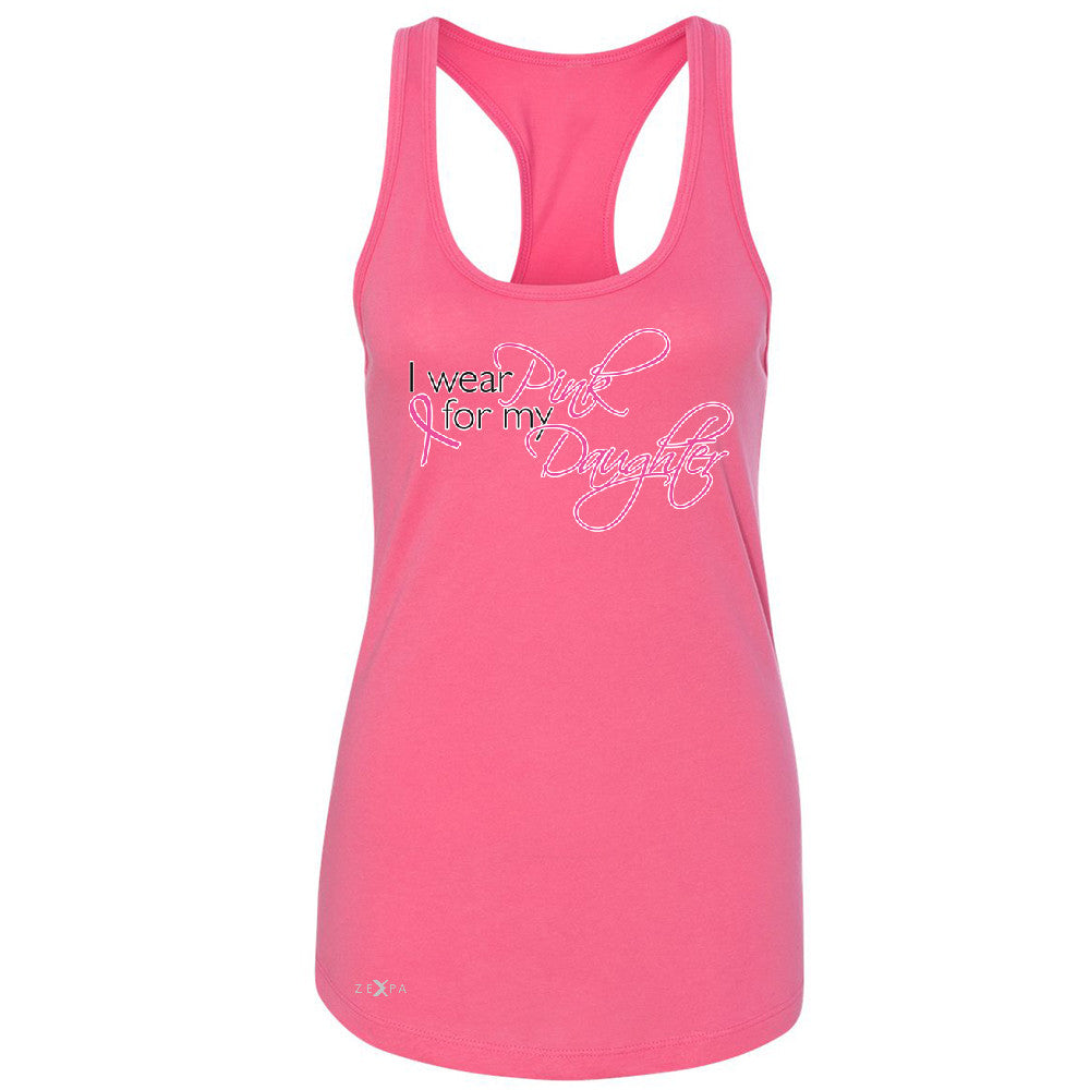 I Wear Pink For My Daughter Women's Racerback Breast Cancer Awareness Sleeveless - Zexpa Apparel - 2