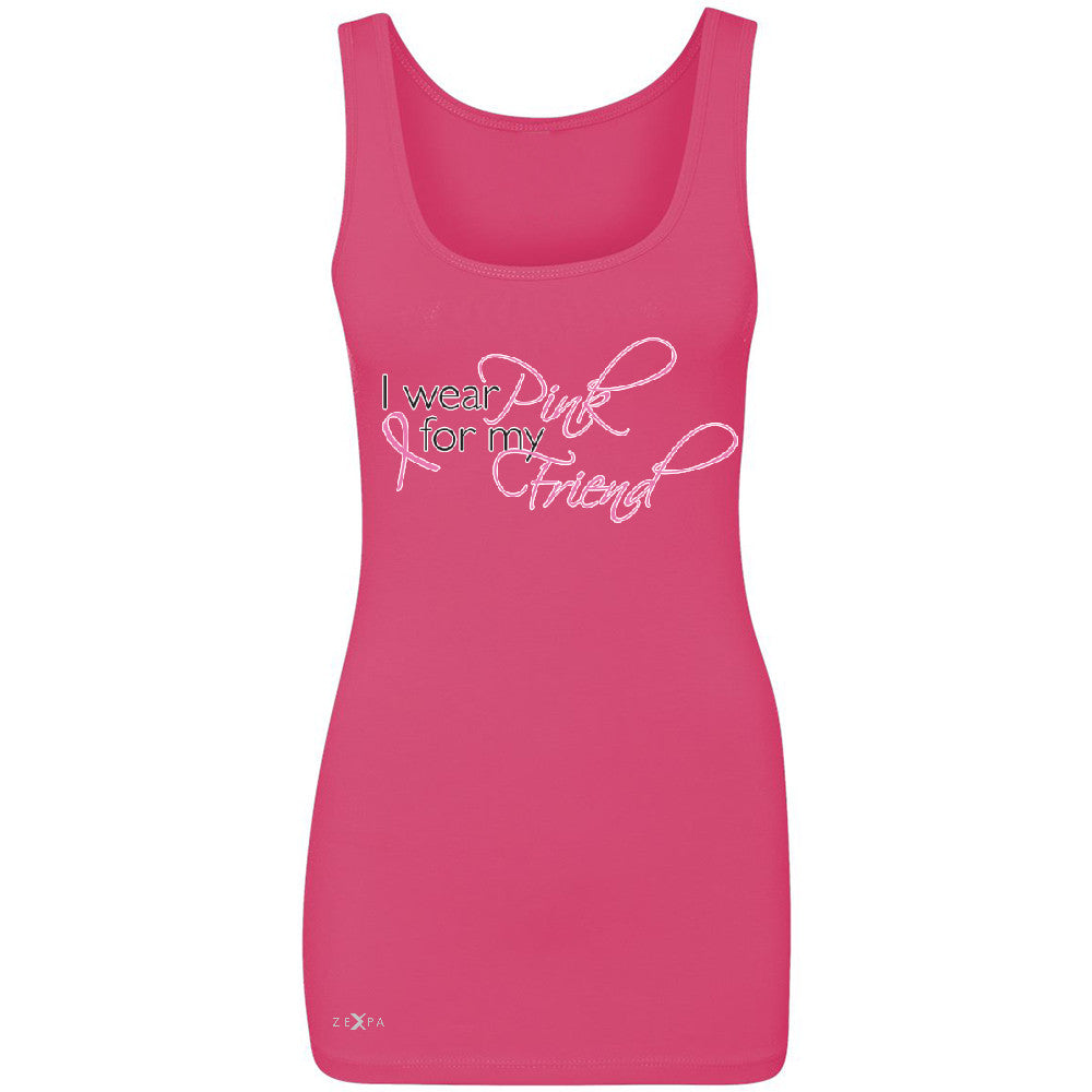 I Wear Pink For My Friend Women's Tank Top Breast Cancer Awareness Sleeveless - Zexpa Apparel - 2