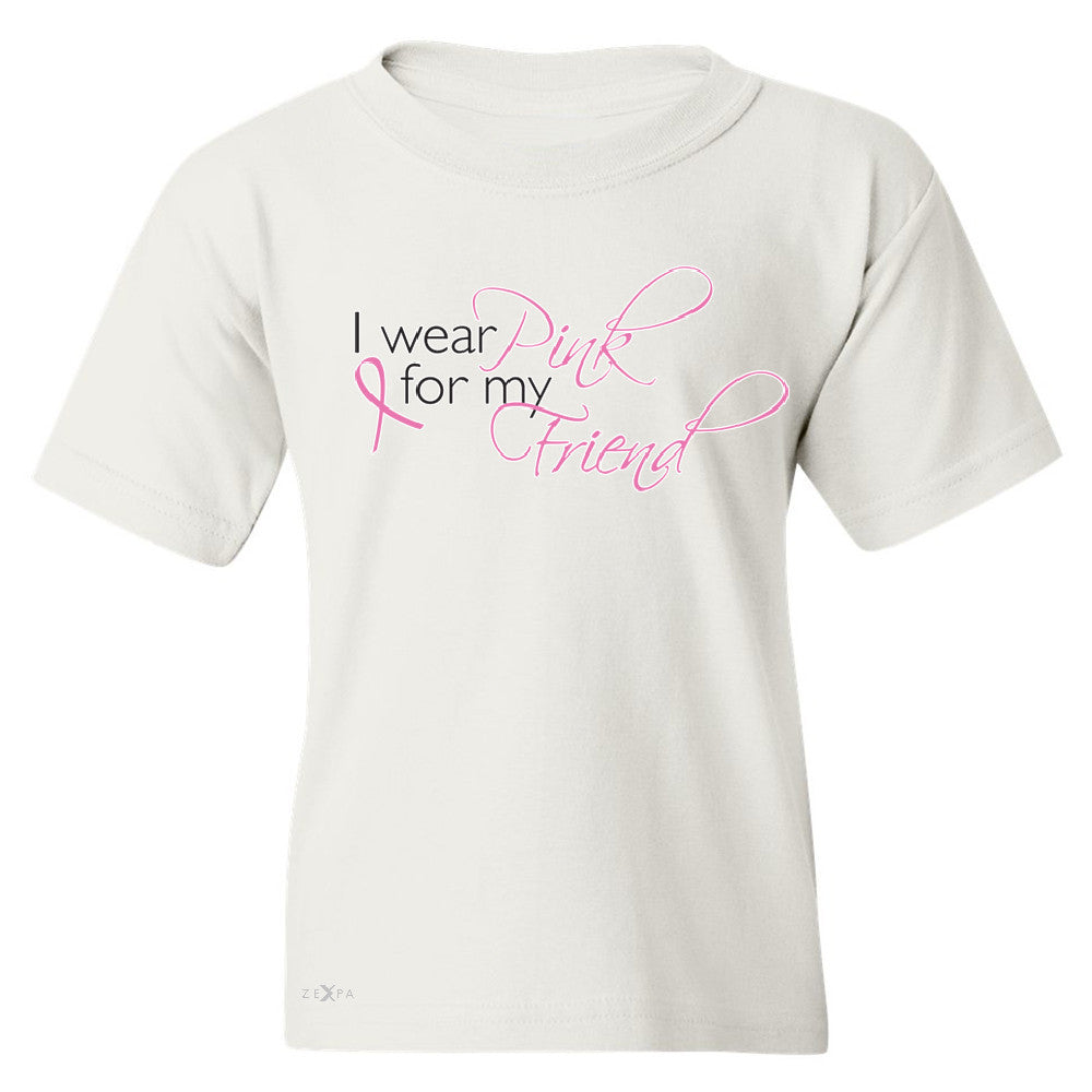 I Wear Pink For My Friend Youth T-shirt Breast Cancer Awareness Tee - Zexpa Apparel - 5