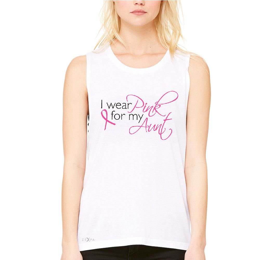 I Wear Pink For My Aunt Women's Muscle Tee Breast Cancer Awareness Tanks - Zexpa Apparel - 6