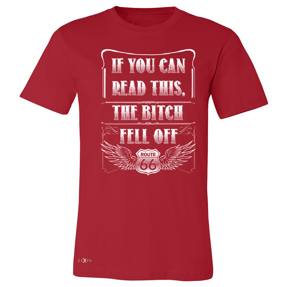 If You Can Read This The B*tch Fell Off Men's T-shirt Biker Tee - Zexpa Apparel - 5