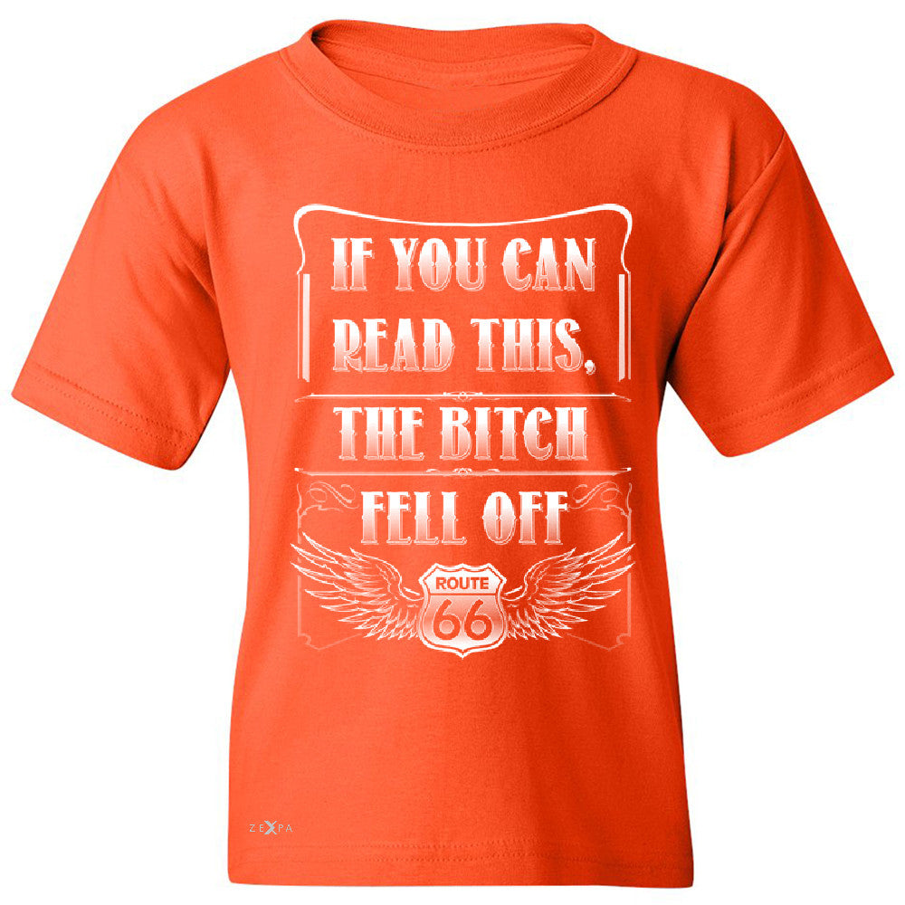 If You Can Read This The B*tch Fell Off Youth T-shirt Biker Tee - Zexpa Apparel - 2