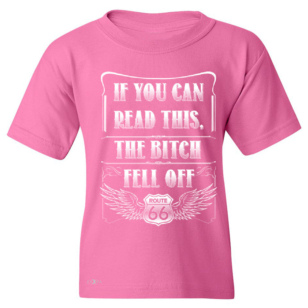 If You Can Read This The B*tch Fell Off Youth T-shirt Biker Tee - Zexpa Apparel - 3