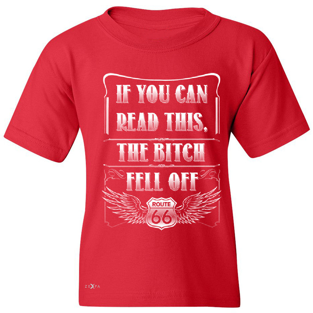 If You Can Read This The B*tch Fell Off Youth T-shirt Biker Tee - Zexpa Apparel - 4