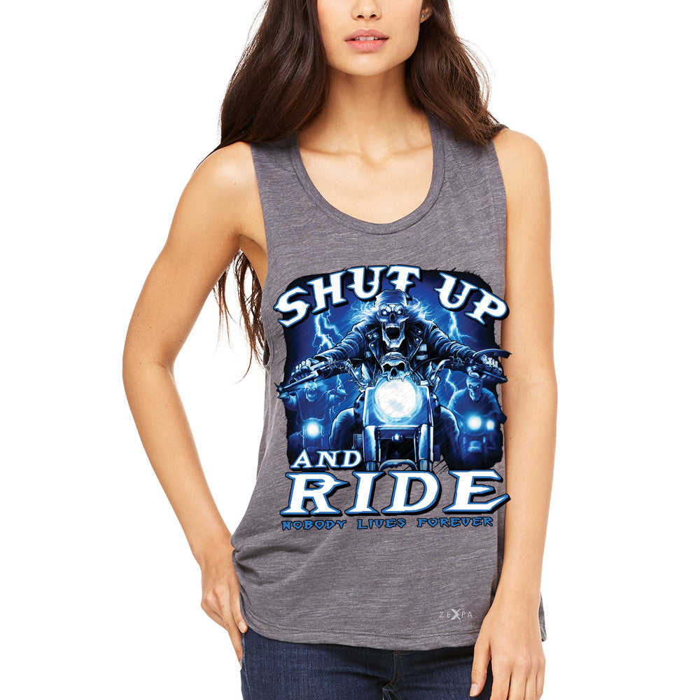 Shut Up and Ride Nobody Lives Forever Women's Muscle Tee Skeleton Tanks - Zexpa Apparel - 2