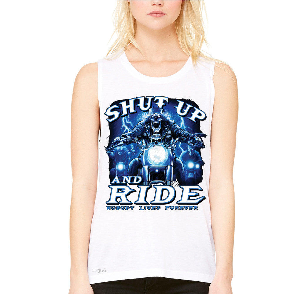 Shut Up and Ride Nobody Lives Forever Women's Muscle Tee Skeleton Tanks - Zexpa Apparel - 6