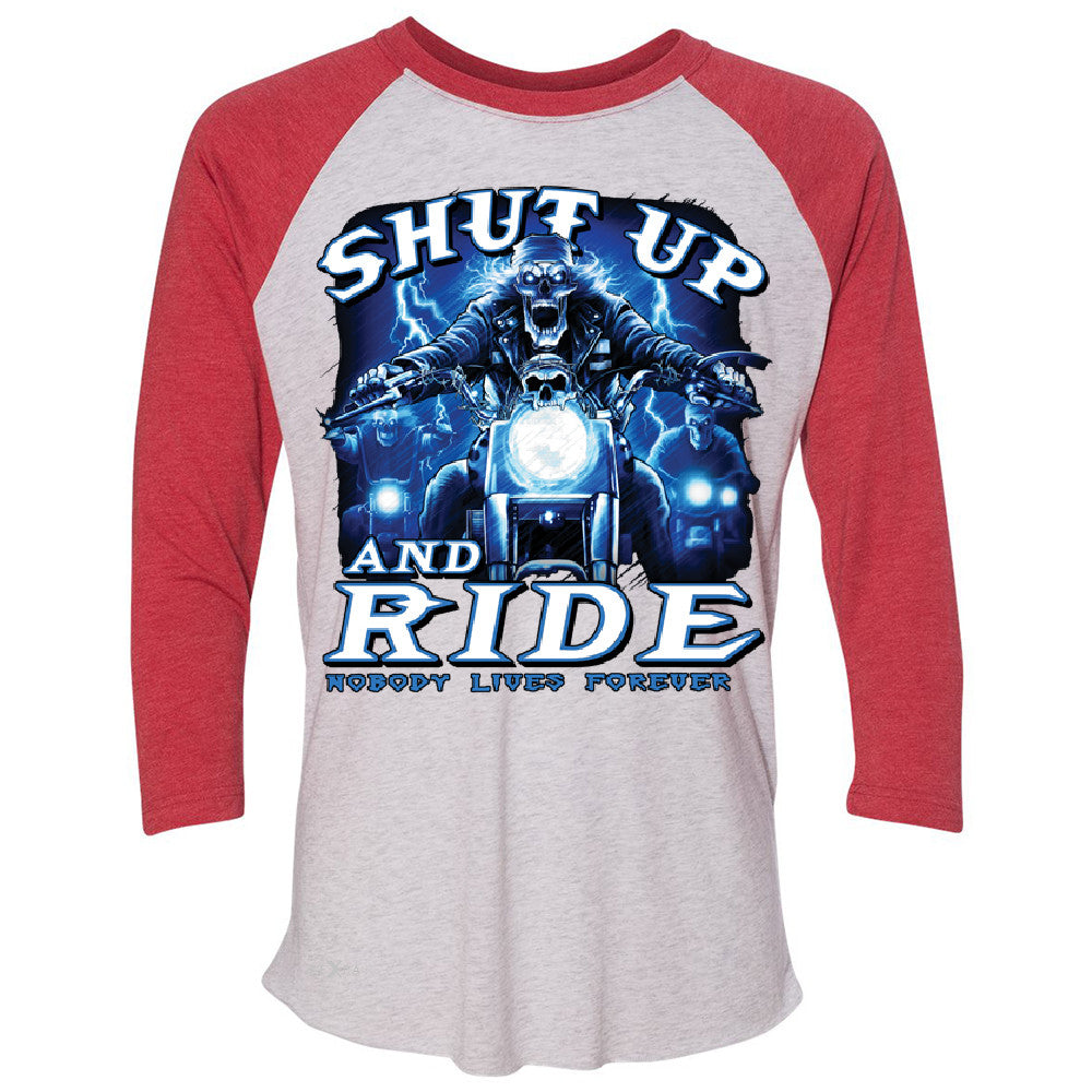 Shut Up and Ride Nobody Lives Forever 3/4 Sleevee Raglan Tee Skeleton Tee - Zexpa Apparel - 2