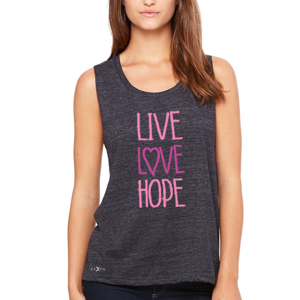 Live Love Hope Women's Muscle Tee Breast Cancer Awareness Event Oct Tanks - Zexpa Apparel - 1