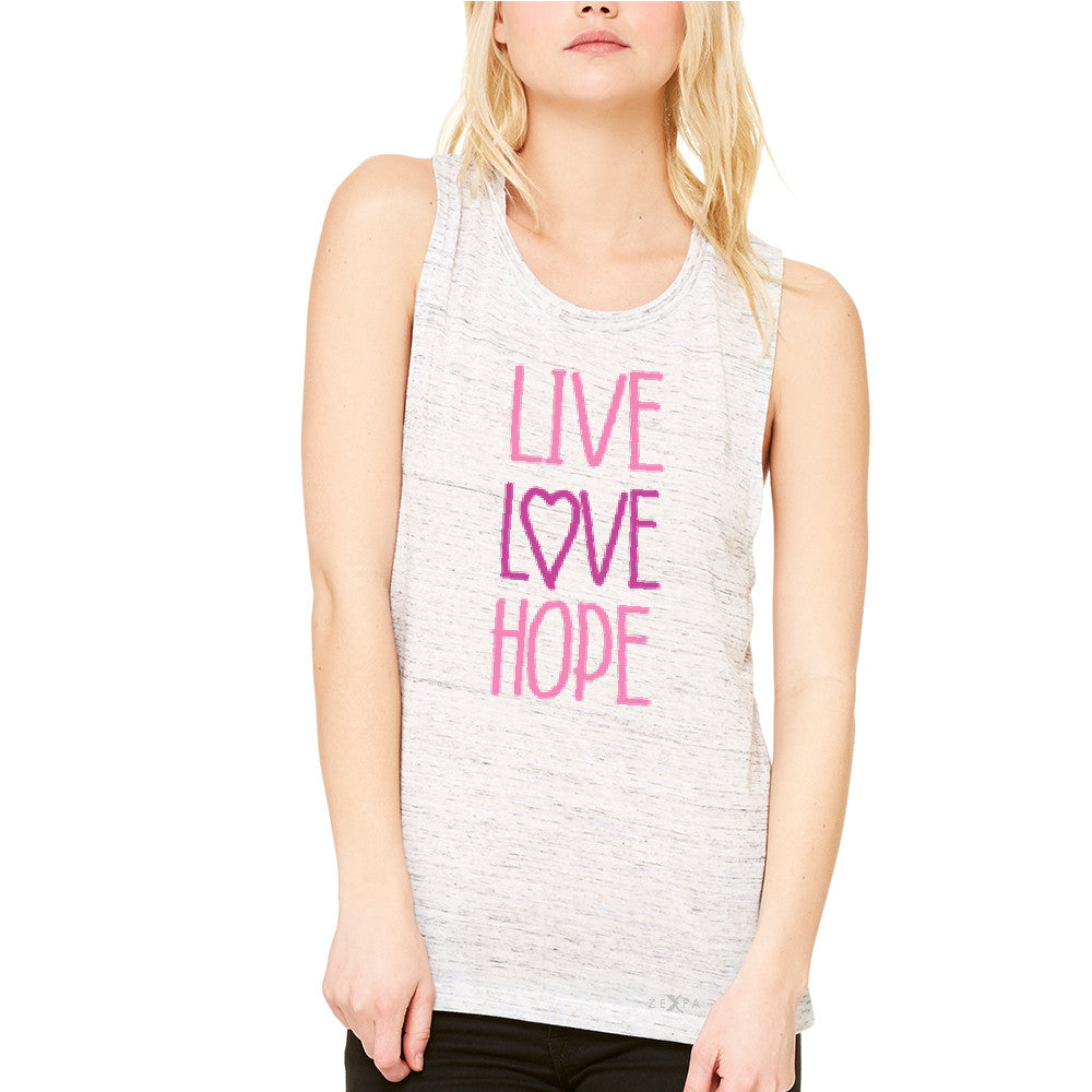 Live Love Hope Women's Muscle Tee Breast Cancer Awareness Event Oct Tanks - Zexpa Apparel - 5