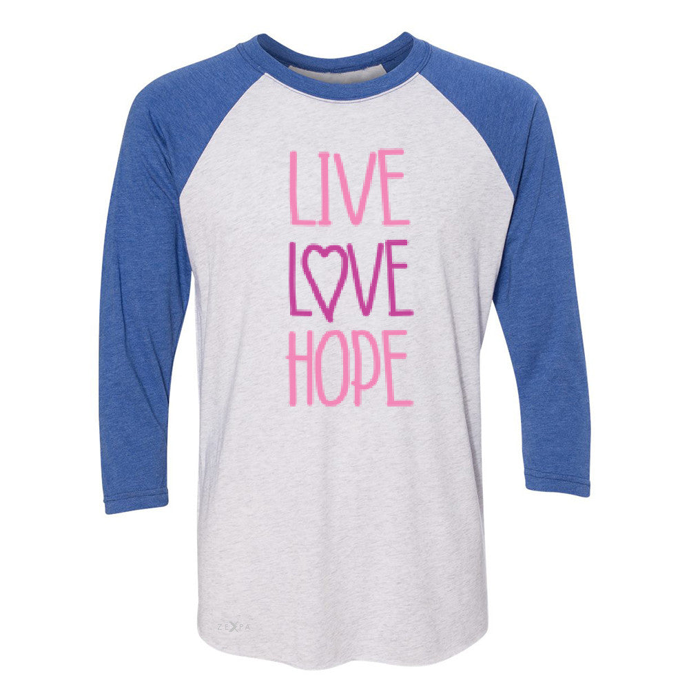 Live Love Hope 3/4 Sleevee Raglan Tee Breast Cancer Awareness Event Oct Tee - Zexpa Apparel - 3