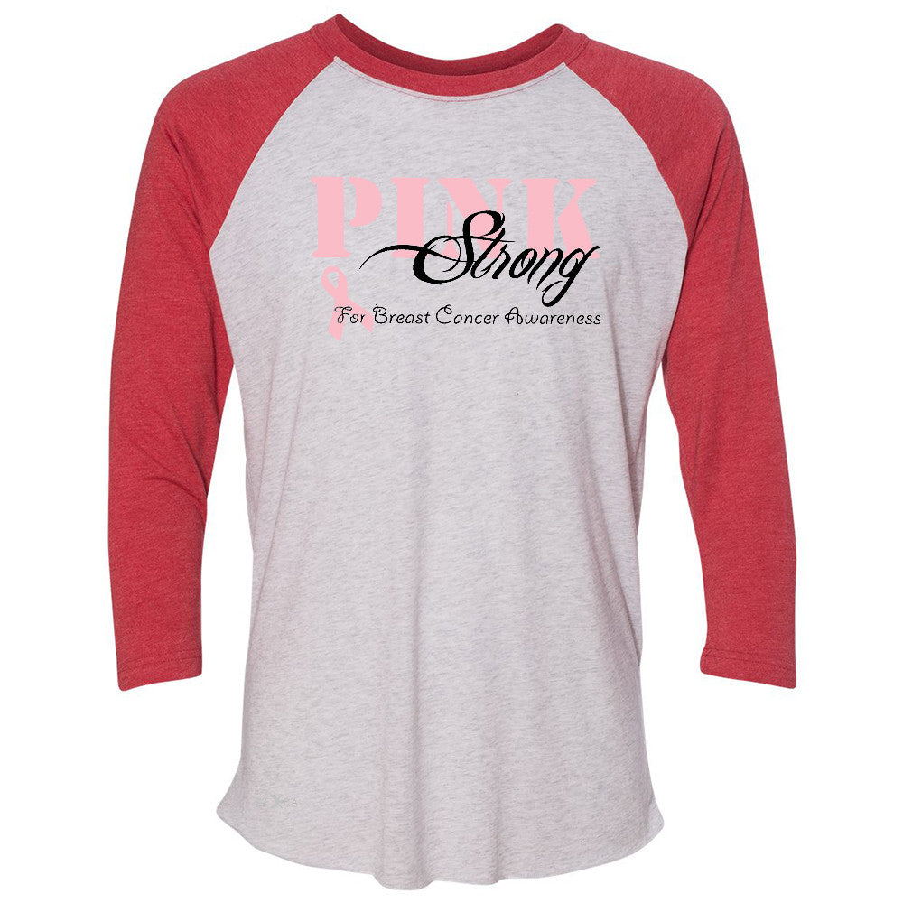 Pink Strong for Breast Cancer Awareness 3/4 Sleevee Raglan Tee October Tee - Zexpa Apparel - 2
