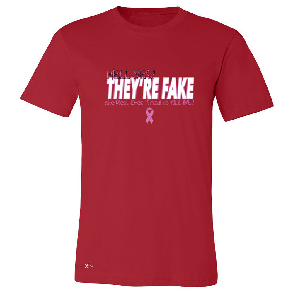 Hell Yes They Are Fake Men's T-shirt Real Ones Tried To Kill Me Tee - Zexpa Apparel - 5