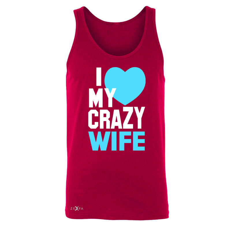 I Love My Crazy Wife Men's Jersey Tank Couple Matching July 4th Sleeveless - Zexpa Apparel - 4