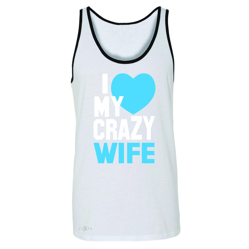 I Love My Crazy Wife Men's Jersey Tank Couple Matching July 4th Sleeveless - Zexpa Apparel - 6