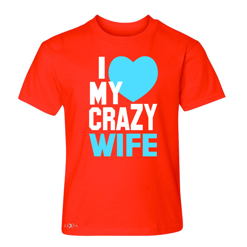 I Love My Crazy Wife Youth T-shirt Couple Matching July 4th Tee - Zexpa Apparel - 2