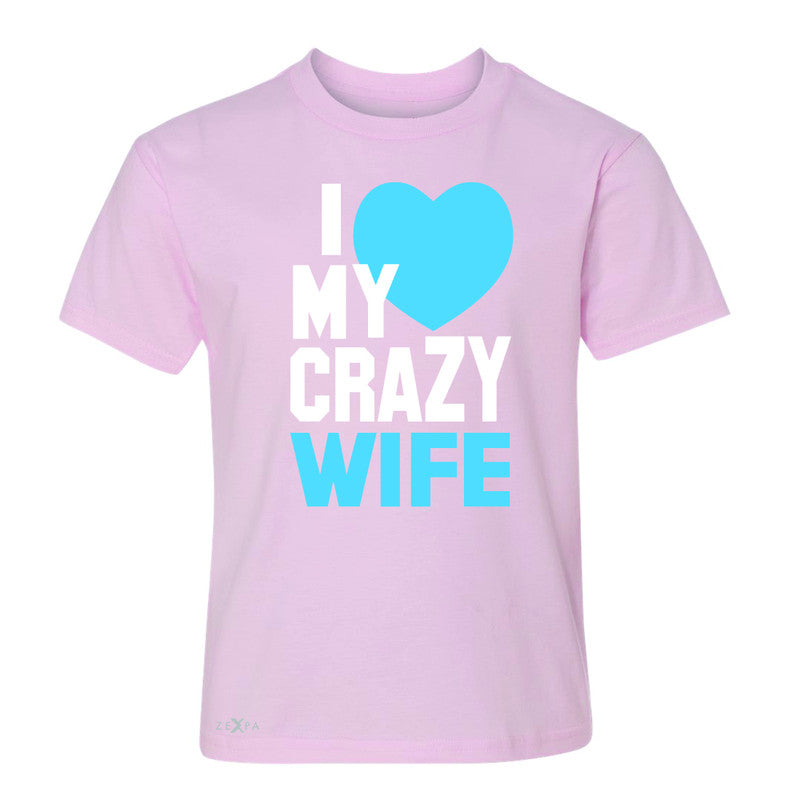 I Love My Crazy Wife Youth T-shirt Couple Matching July 4th Tee - Zexpa Apparel - 3