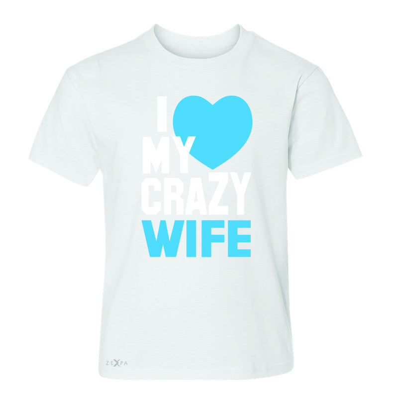 I Love My Crazy Wife Youth T-shirt Couple Matching July 4th Tee - Zexpa Apparel - 5