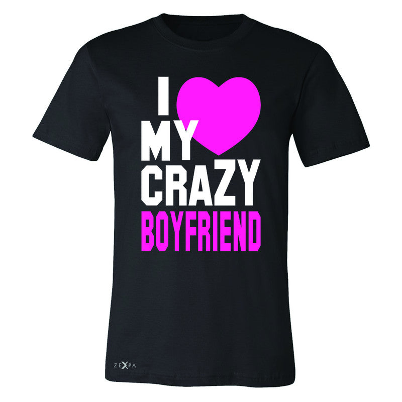 I Love My Crazy Boyfriend Men's T-shirt Couple Matching July 4 Tee - Zexpa Apparel - 1