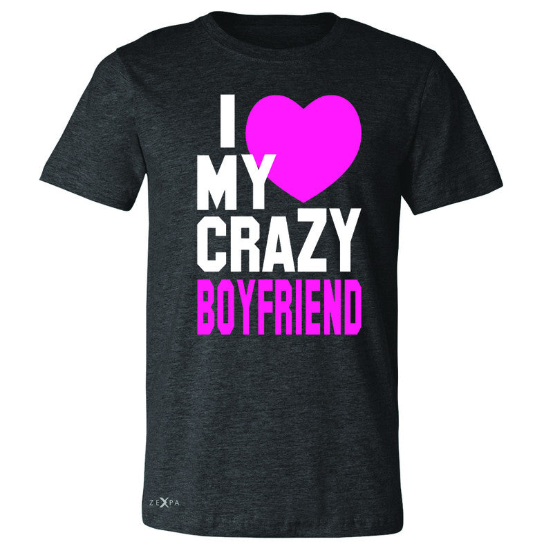 I Love My Crazy Boyfriend Men's T-shirt Couple Matching July 4 Tee - Zexpa Apparel - 2