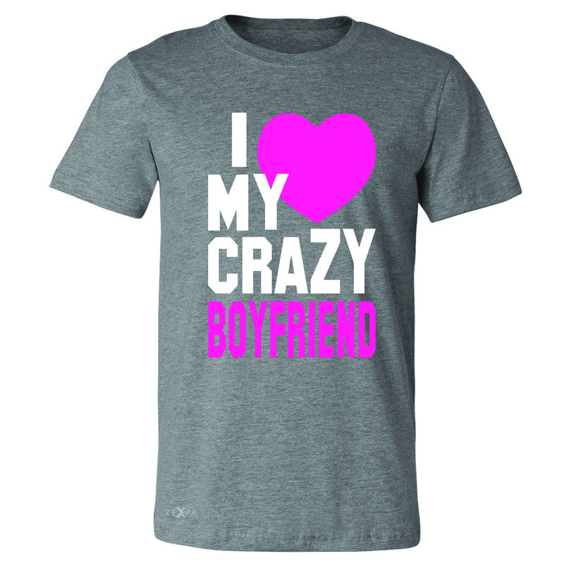 I Love My Crazy Boyfriend Men's T-shirt Couple Matching July 4 Tee - Zexpa Apparel - 3