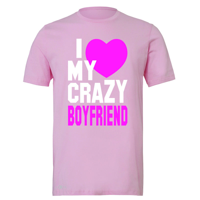 I Love My Crazy Boyfriend Men's T-shirt Couple Matching July 4 Tee - Zexpa Apparel - 4