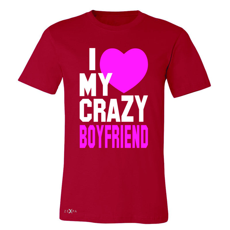 I Love My Crazy Boyfriend Men's T-shirt Couple Matching July 4 Tee - Zexpa Apparel - 5