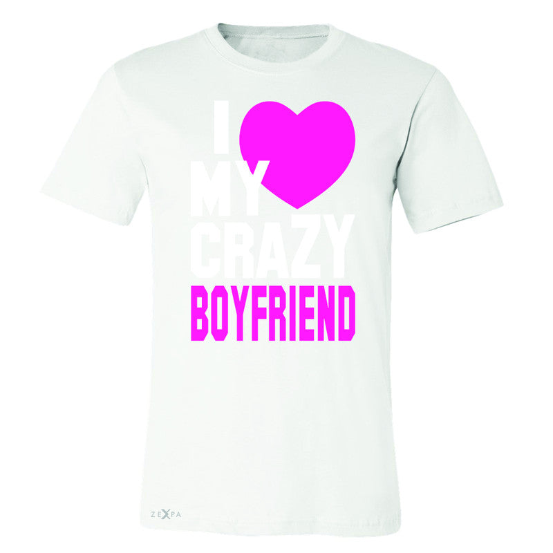 I Love My Crazy Boyfriend Men's T-shirt Couple Matching July 4 Tee - Zexpa Apparel - 6