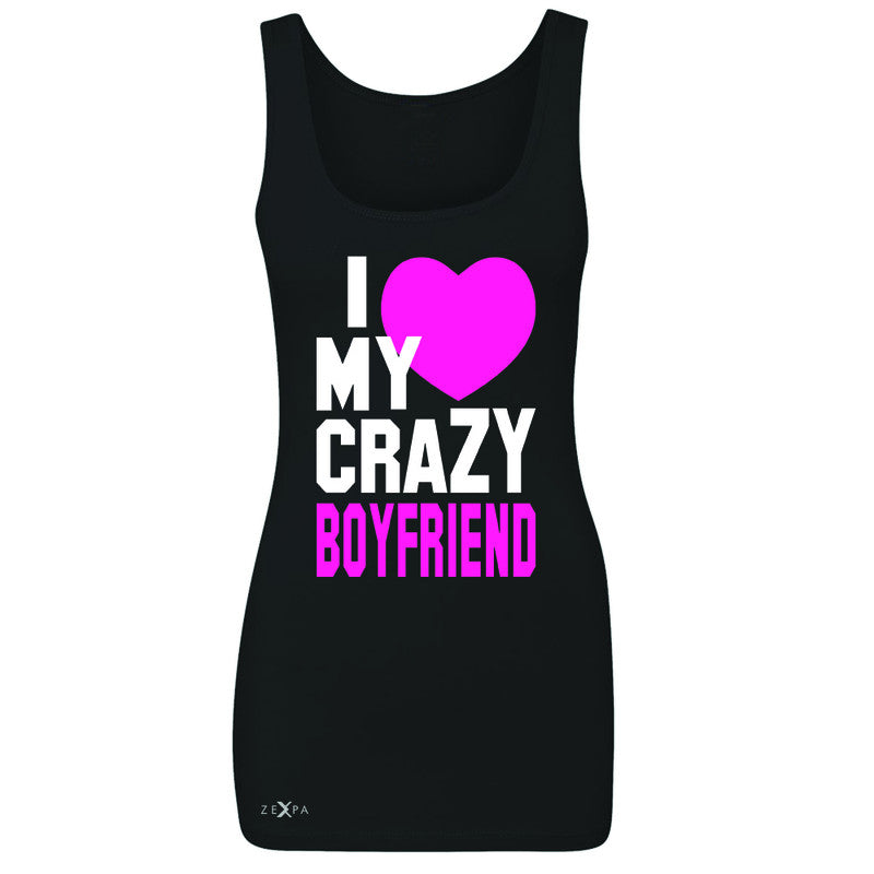 I Love My Crazy Boyfriend Women's Tank Top Couple Matching July 4 Sleeveless - Zexpa Apparel - 1