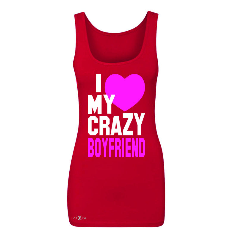 I Love My Crazy Boyfriend Women's Tank Top Couple Matching July 4 Sleeveless - Zexpa Apparel - 3