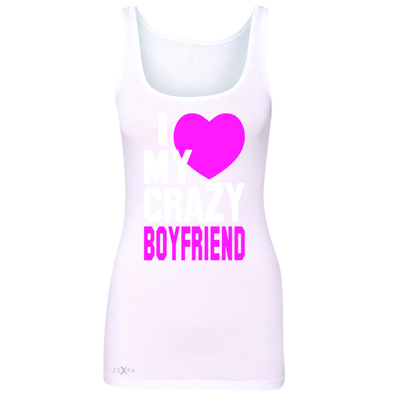 I Love My Crazy Boyfriend Women's Tank Top Couple Matching July 4 Sleeveless - Zexpa Apparel - 4