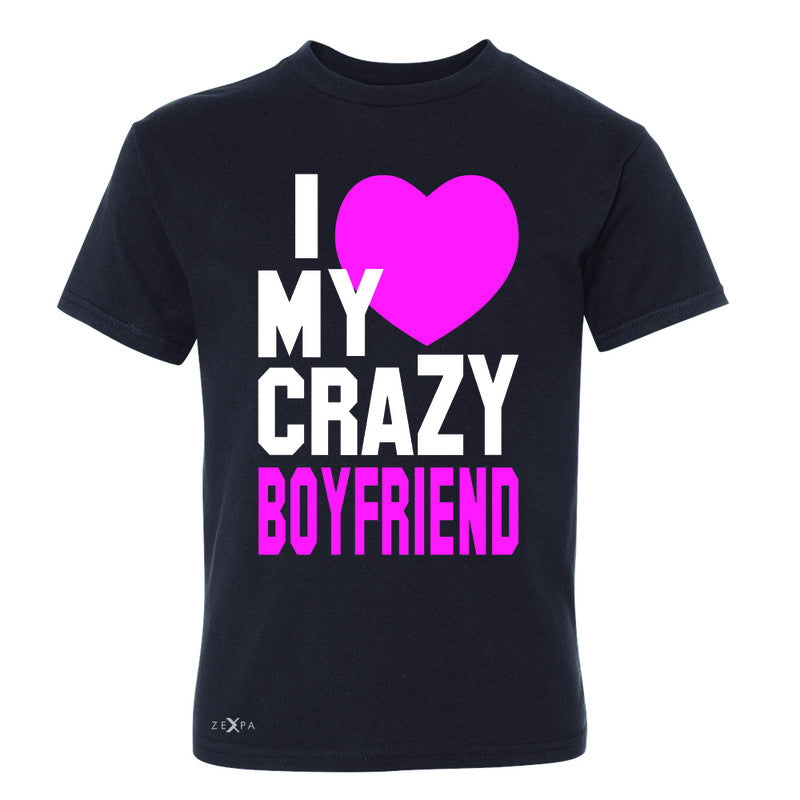 I Love My Crazy Boyfriend Youth T-shirt Couple Matching July 4 Tee - Zexpa Apparel - 1