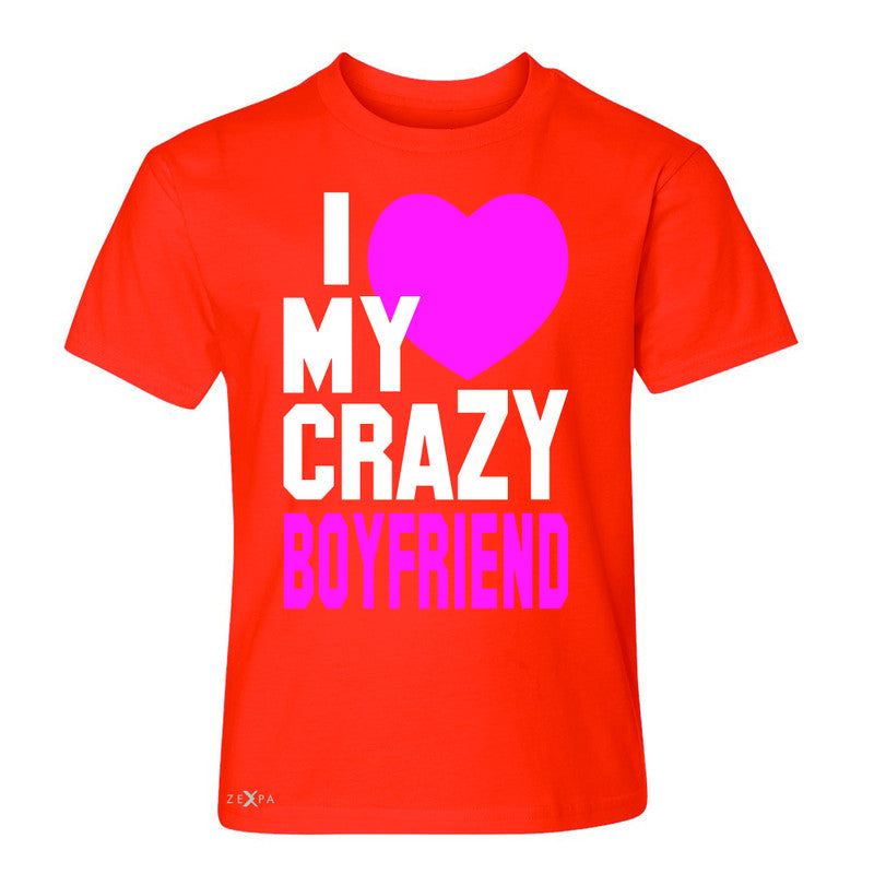 I Love My Crazy Boyfriend Youth T-shirt Couple Matching July 4 Tee - Zexpa Apparel - 2