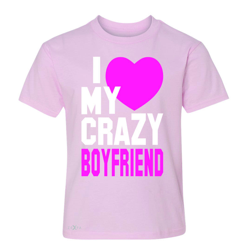 I Love My Crazy Boyfriend Youth T-shirt Couple Matching July 4 Tee - Zexpa Apparel - 3