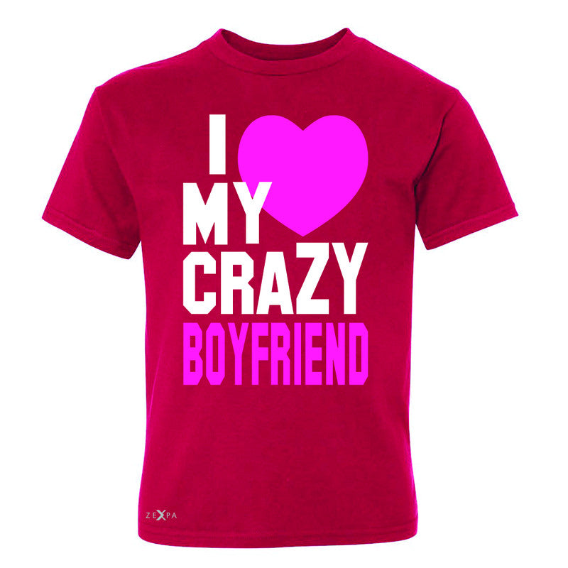 I Love My Crazy Boyfriend Youth T-shirt Couple Matching July 4 Tee - Zexpa Apparel - 4