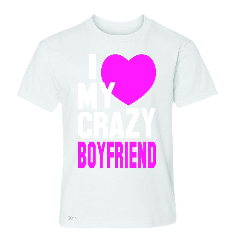 I Love My Crazy Boyfriend Youth T-shirt Couple Matching July 4 Tee - Zexpa Apparel - 5