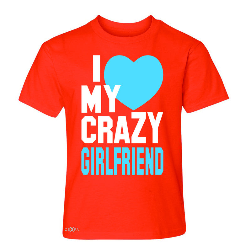 I Love My Crazy Girlfriend Youth T-shirt Couple Matching July 4 Tee - Zexpa Apparel - 2
