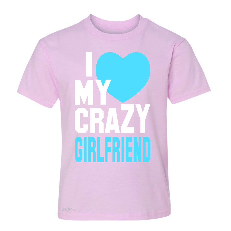 I Love My Crazy Girlfriend Youth T-shirt Couple Matching July 4 Tee - Zexpa Apparel - 3